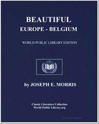 Beautiful Europe-Belgium by Morris, Joseph Ernest