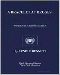A Bracelet at Bruges by Bennett, Arnold
