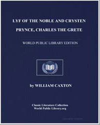 Lyf of the Noble and Crysten Prynce, Cha... by Caxton, William