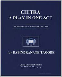 Chitra, A Play in One Act by Tagore, Rabindranath, Sir