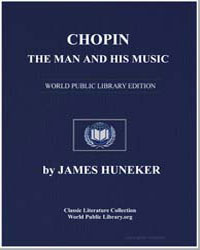 Chopin : The Man and His Music by Huneker, James