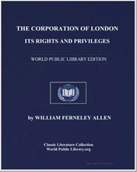 The Corporation of London : Its Rights a... by Allen, William Ferneley
