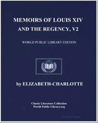 Memoirs of Louis XIV and the Regency, Vo... by Elizabeth-Charlotte, Duchesse Dorleans
