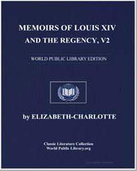 Memoirs of Louis XIV and the Regency, Vo... by Elizabeth-Charlotte, Duchesse Dorleans