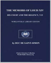 The Memoirs of Louis XIV, His Court and ... by De Saint-Simon, Duc