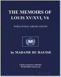 The Memoirs of Louis XV/Xvi, Volume 5 by Hausset, Madame Du