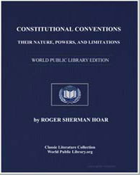 Constitutional Conventions : Their Natur... by Hoar, Roger Sherman