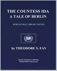 The Countess Ida : A Tale of Berlin by Fay, Theodore Sedgwick