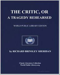 The Critic, Or a Tragedy Rehearsed by Sheridan, Richard Brinsley