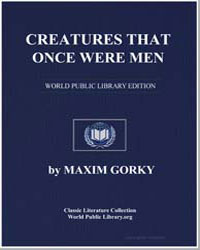 Creatures That Once Were Men by Gorky, Maxim