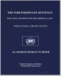 The Indeterminate Sentence : What Shall ... by Warner, Charles Dudley