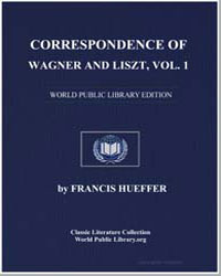 Correspondence of Wagner and Liszt, Vol.... by Liszt, Franz