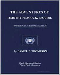 The Adventures of Timothy Peacock, Esqui... by Thompson, Daniel Pierce
