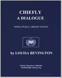 Chiefly a Dialogue by Bevington, Louisa Sarah