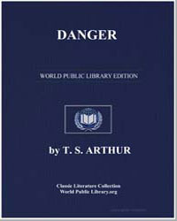 Danger; Or Wounded in the House of a Fri... by Arthur, Timothy Shay