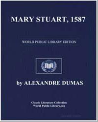 Mary Stuart, 1587 by Dumas, Pere Alexandre