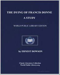 The Dying of Francis Donne : A Study by Dowson, Ernest