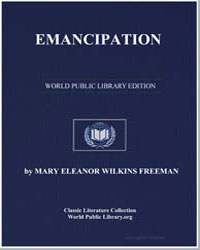 Emancipation by Freeman, Mary Eleanor Wilkins, Mrs.