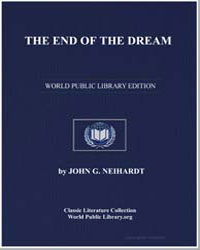 The End of the Dream by Neihardt, John G.