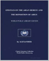 Epistles on the Arian Heresy and the Dep... by Alexander
