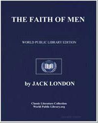 The Faith of Men by London, Jack