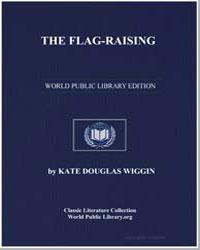 The Flag-Raising by Wiggin, Kate Douglas Smith