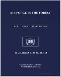 The Forge in the Forest by Roberts, Charles George Douglas, Sir