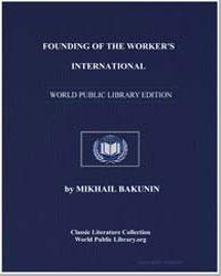 Founding of the Worker's International by Bakunin, Michael