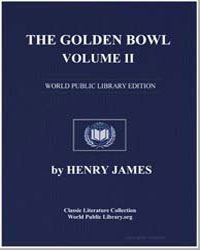 The Golden Bowl : Volume 2 by James, Henry