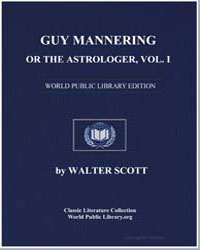 Guy Mannering, Or the Astrologer, Vol. I by Scott, Walter, Sir