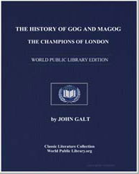The History of Gog and Magog, The Champi... by Galt, John
