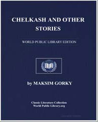 Chelkash and Other Stories by Gorky, Maxim