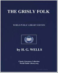 The Grisly Folk by Wells, Herbert George