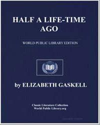 Half a Life-Time Ago by Gaskell, Elizabeth Cleghorn