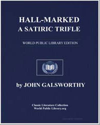 Hall-Marked : A Satiric Trifle by Galsworthy, John