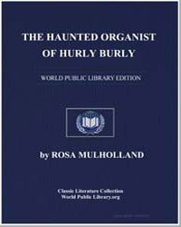 The Haunted Organist of Hurly Burly by Mulholland, Rosa