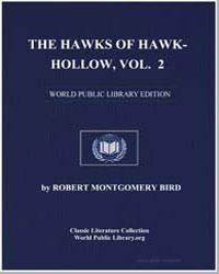 The Hawks of Hawk-Hollow, Volume 2 by Bird, Robert Montgomery