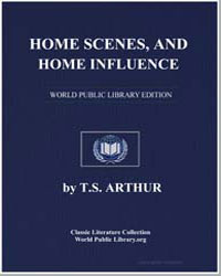 Home Scenes and Home Influence by Arthur, Timothy Shay