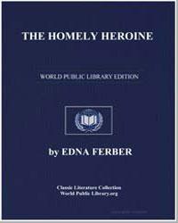 The Homely Heroine by Ferber, Edna