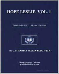 Hope Leslie, Vol. 1 by Sedgwick, Catharine Maria