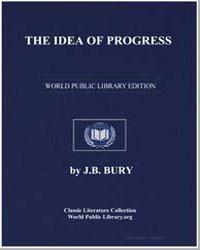 The Idea of Progress by Bury, J. B.