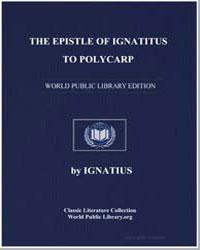 The Epistle of Ignatius to Polycarp by Ignatius