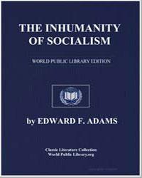 The Inhumanity of Socialism by Adams, Edward F.