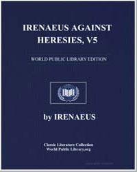 Irenaeus against Heresies, Vol. 5 by Irenaeus