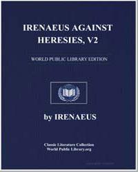 Irenaeus against Heresies, Vol. 2 by Irenaeus