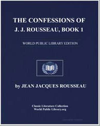 The Confessions of J.J. Rousseau, Book 1 by Rousseau, Jean Jacques