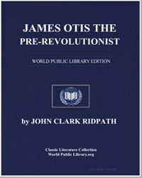 James Otis the Pre-Revolutionist by Ridpath, John Clark