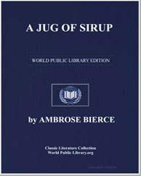 A Jug of Syrup by Bierce, Ambrose