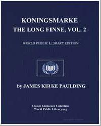 Koningsmarke, The Long Finne, Vol. 2 by Paulding, James Kirke