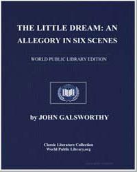 The Little Dream : An Allegory in Six Sc... by Galsworthy, John